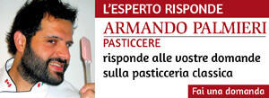 L'esperto risponde sulla pasticceria: Armando Palmieri
