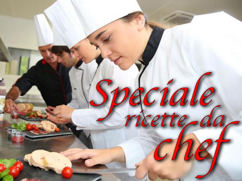 Speciale ricette degli chef