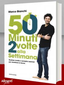 Libro di Marco Bianchi: 50 minuti 2 volte alla settimana