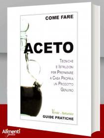 Libro: Aceto. Come fare. Tecniche e istruzioni per preparare a casa propria un prodotto genuino