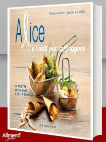 Alice...e i nati per soffriggere. Libro di Viviana Varese