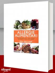Libro: Allergie alimentari. 100 ricette senza uova, senza latticini, senza glutine, senza frutta a guscio