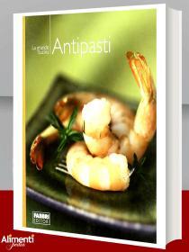 Libro: Antipasti. Ricettario per preparare anche finger food
