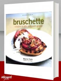 Copertina Bruschette crostini e altri antipasti golosi