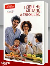 Libro: I cibi che aiutano a crescere di Marco Bianchi