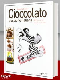 Cioccolato passione italiana. 100 anni di storie e ricette di Deiana Roberta
