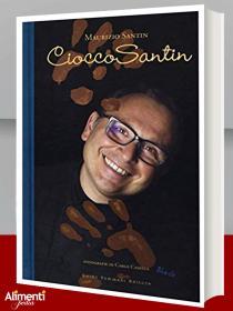 Cioccosantin. Di Maurizio Santin. 2017