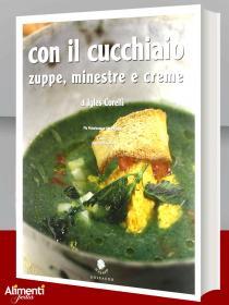 Libro di Igles Corelli: Con il cucchiaio. Zuppe, minestre e creme