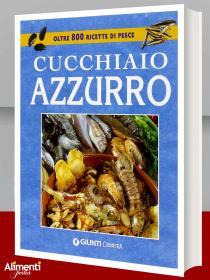 Libro: Cucchiaio azzurro. Oltre 800 ricette di pesce
