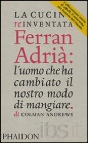 Copertina La cucina reinventata. Ferran Adrià l'uomo che ha cambiato il nostro modo di mangiare