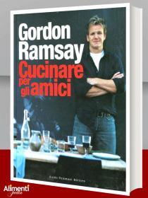 Libro: Cucinare per gli amici di Gordon Ramsay