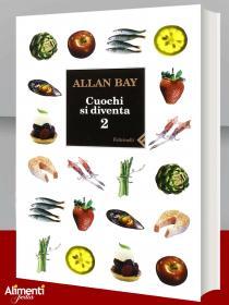 Libro: Cuochi si diventa. Vol. 2 Di Allan Bay