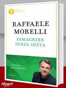 Libro: Dimagrire senza dieta. Il metodo psicosomatico di Raffaele Morelli