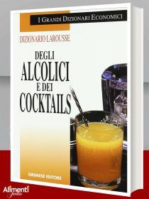 Libro: Dizionario Larousse degli alcolici e dei cocktails
