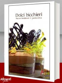 Libro: Dolci bicchieri. Nuove tendenze in pasticceria. Di Mazzarella M.G.