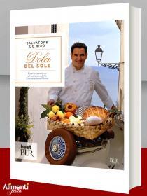 Libro: Dolci del sole. Ricette, passione e tradizione della Costiera Amalfitana di S. De Riso