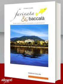 Libro: Farinata & baccalà. Ricette tradizionali spezzine senza glutine, per grandi e piccini