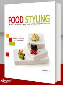 Libro: Food styling. Trucchi e segreti per creare piatti straordinari ogni giorno