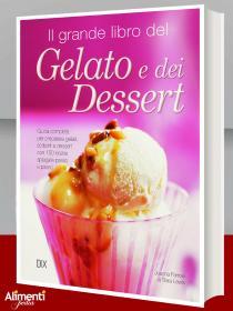 Il grande libro dei gelati e dei dessert