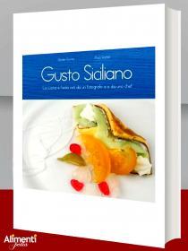 Libro: Gusto siciliano. La cucina e l'isola viste da un fotografo e da uno chef