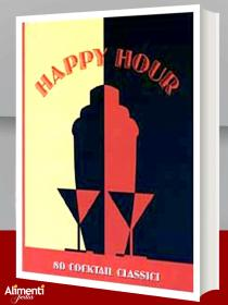 Libro: Happy Hour. 80 cocktail classici