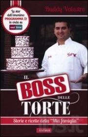 Copertina Il boss delle torte. Storie e ricette della mia famiglia