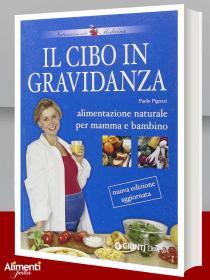 Libro: Il cibo in gravidanza. Alimentazione naturale per mamma e bambino