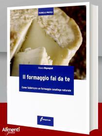Libro: Il formaggio fai da te. Come fabbricare un formaggio casalingo naturale