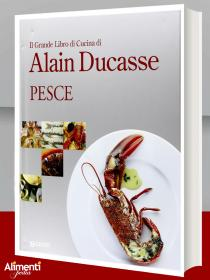Libro: Il grande libro di cucina di Alain Ducasse. Pesce