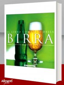 Il libro completo della birra. Storia, lavorazione, degustazione, varietà di tutto il mondo