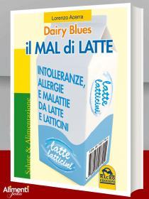 Libro: Il mal di latte. Intolleranze, allergie e malattie da latte e latticini