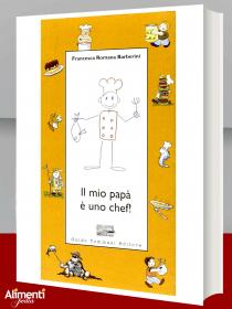 Libro: Il mio papà è uno chef! Di Barberini Francesca