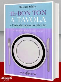 Il nuovo bon ton a tavola e l'arte di conoscere gli altri, libro di Roberta Schira