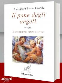 Libro: Il pane degli angeli. Il quotidiano senza glutine