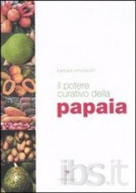 Libro Il potere curativo della papaia