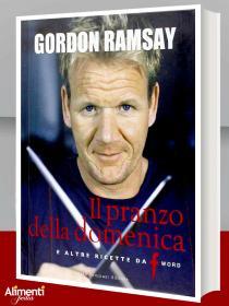 Libro di G. Ramsay: Il pranzo della domenica e altre ricette da «F» word