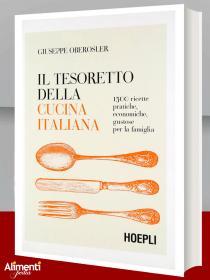 Libro: Il tesoretto della cucina italiana. 1500 ricette pratiche, economiche, gustose per la famiglia