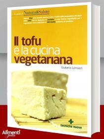 Libro: Il tofu e la cucina vegetariana. Di Lomazzi Giuliana