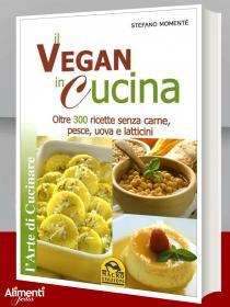Il vegan in cucina - Momentè Stefano