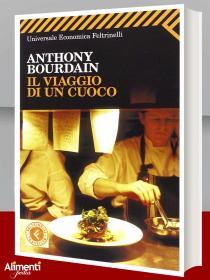 Libro: Il viaggio di un cuoco. Di Anthony Bourdain