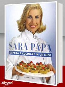 Libro: Impara a cucinare in un mese. Di Sara Papa
