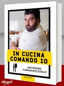 In cucina comando io. Libro di A. Cannavacciuolo