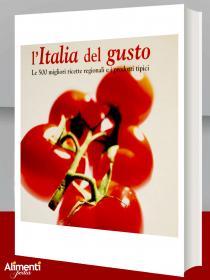 Libro: L'Italia del gusto. Le 500 migliori ricette regionali e i prodotti tipici