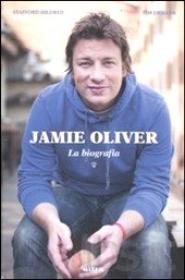 Jamie Oliver. La biografia