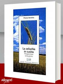 Libro: La celiachia in cucina. Mangiare bene senza glutine