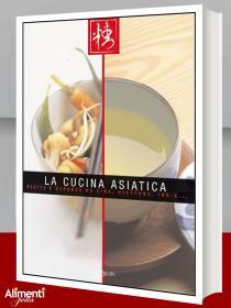 Libro: La cucina asiatica. Piatti e bevande da Cina, Giappone, India