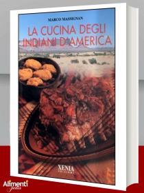 La cucina degli indiani d'America di Massignan Marco