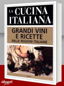 Libro: La cucina italiana. Grandi vini e ricette delle regioni italiane