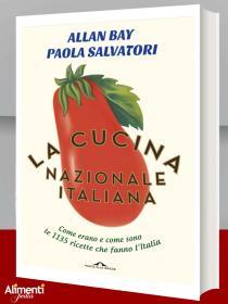 Libro: La cucina nazionale italiana. Come erano e come sono le 1135 ricette che fanno l'Italia