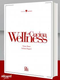 La cucina wellness libro di Manzi Chiara e Ruggeri Stefania